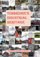 Tonbridge's Industrial Heritage cover